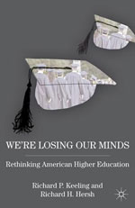 Book Cover - We're Losing our Minds: Rethinking American Higher Education